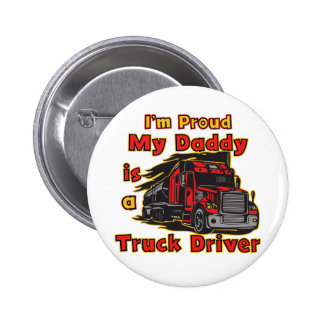 Proud My Daddy is a Truck Driver Pinback Button