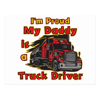 Proud My Daddy is a Truck Driver Postcard
