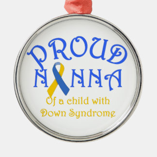 Proud Nanna of a Down Syndrome Child Metal Ornament