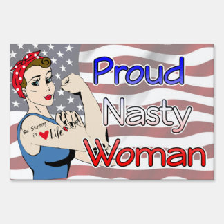 Proud Nasty Women Yard Sign with American Flag