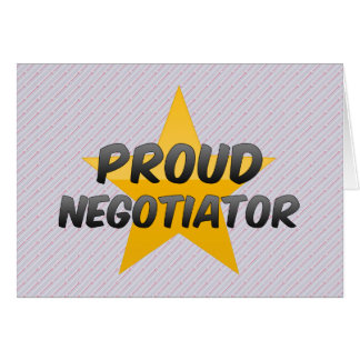 Proud Negotiator Greeting Cards