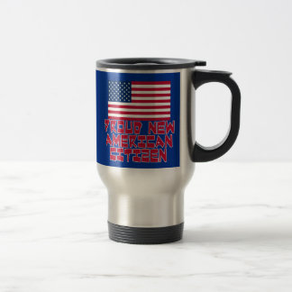 Proud New American Citizen 15 Oz Stainless Steel Travel Mug