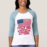 Proud New American Citizen Tee Shirt
