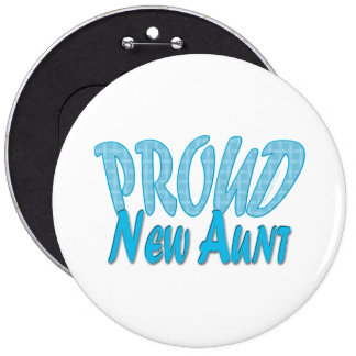 Proud New Aunt Blue 6 Inch Round Button