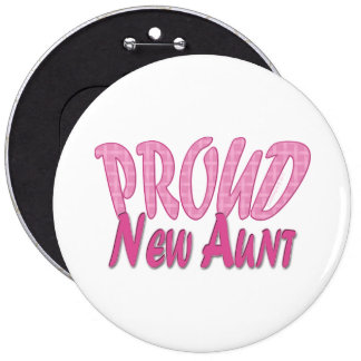 Proud New Aunt Pink 6 Inch Round Button