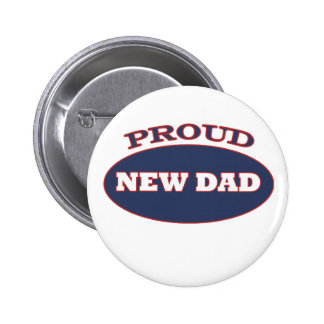 proud new dad pinback button