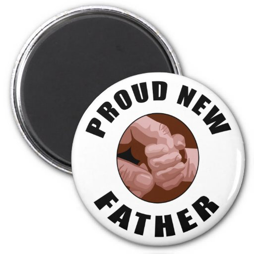 Proud New Father Gift Magnet