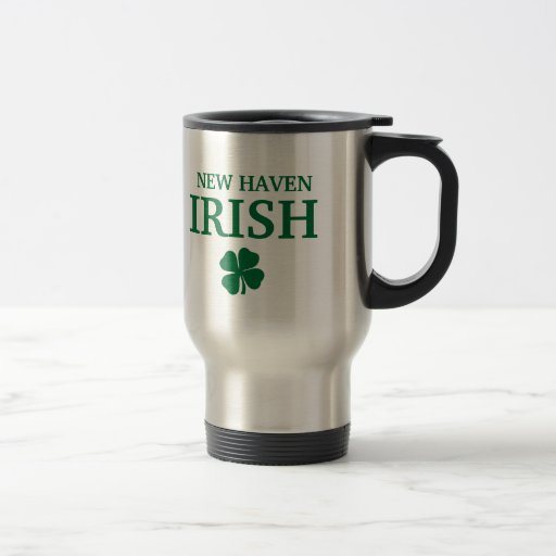 Proud NEW HAVEN IRISH! St Patrick's Day 15 Oz Stainless Steel Travel Mug