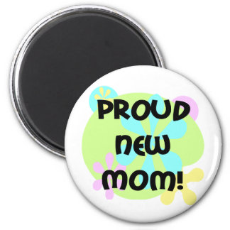 Proud New Mom Magnet