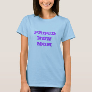 PROUD NEW MOM T SHIRT
