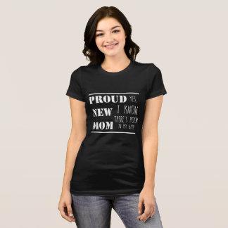 Proud new mom T-Shirt