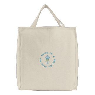 Proud New Mommy Of A Baby Boy Embroidered Tote Bag
