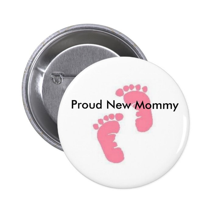 Proud New Mommy Pinback Button
