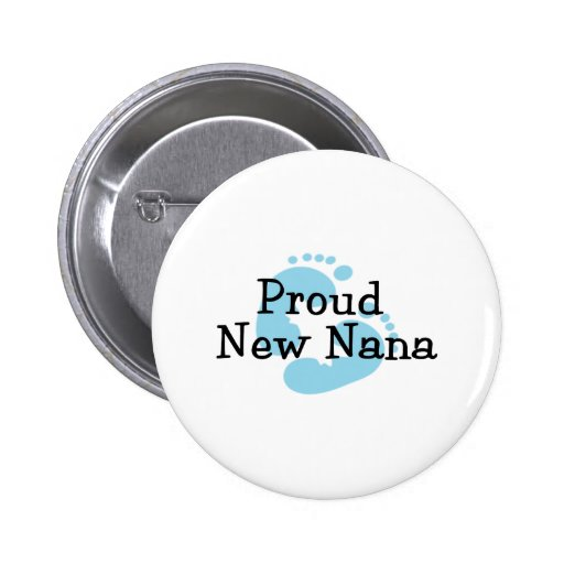 Proud New Nana Baby Boy Footprints Button