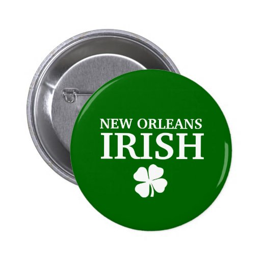 Proud NEW ORLEANS IRISH! St Patrick's Day Buttons