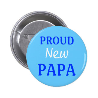Proud new Papa pin/button Button