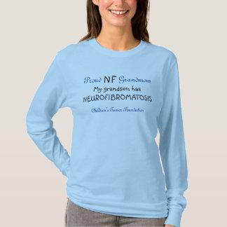 PROUD NF GRANDMOM... My grandson has NF T-Shirt