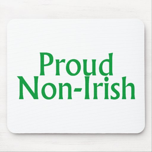 Proud Non Irish Proud Non Irish St Patricks Day Mouse Pad