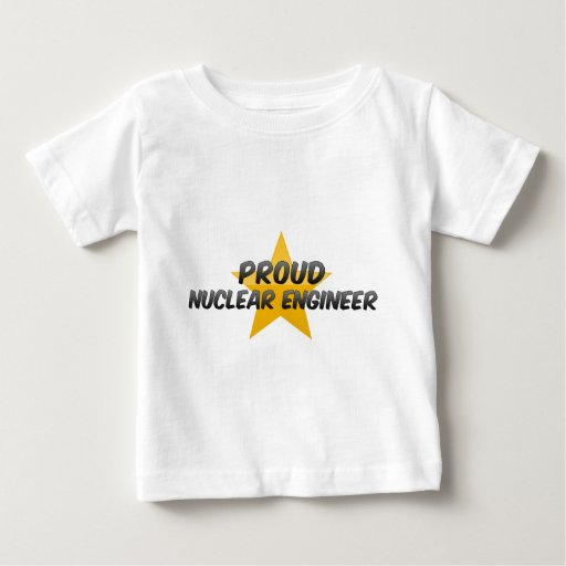 Proud Nuclear Engineer Infant T-shirt