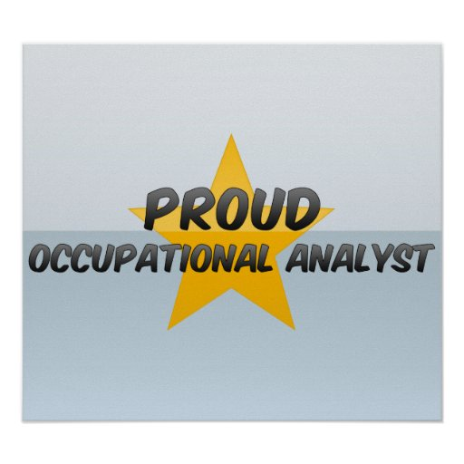 Proud Occupational Analyst Posters