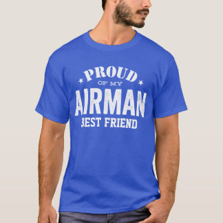 Proud of my AIR FORCE best friend T-Shirt