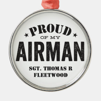 Proud of My Airman Metal Ornament