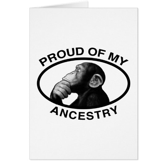 Proud Of My Ancestry Chimp Card