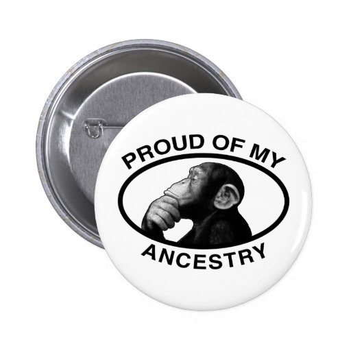 Proud Of My Ancestry Chimp Pinback Button