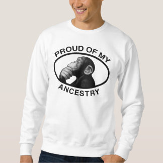 Proud Of My Ancestry Chimp Pullover Sweatshirt