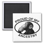 Proud Of My Ancestry Chimp Refrigerator Magnet