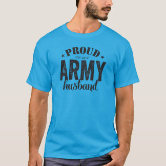 Proud of my ARMY Husband T-Shirt