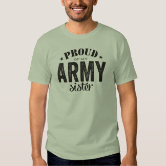 Proud of my ARMY sister Shirt