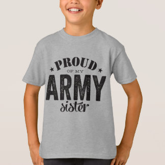 Proud of my ARMY sister T-Shirt
