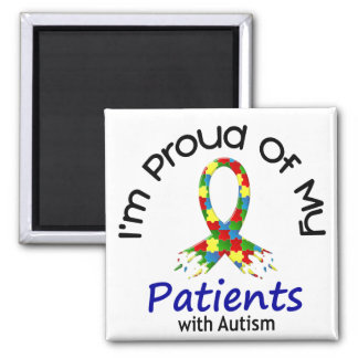 Proud Of My Autistic Patients 1 AUTISM AWARENESS 2 Inch Square Magnet