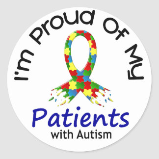 Proud Of My Autistic Patients 1 AUTISM AWARENESS Classic Round Sticker