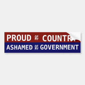 Proud of my Country Ashamed of my government Car Bumper Sticker