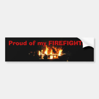 Proud of my FIREFIGHTER bumper sticker