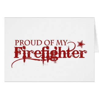 Proud of my Firefighter Greeting Card