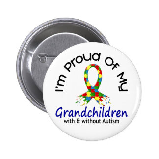 Proud Of My Grandchildren With & Without Autism Pinback Buttons