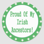 Proud Of My Irish Ancestors Round Sticker