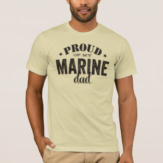 Proud of my MARINE dad T-Shirt