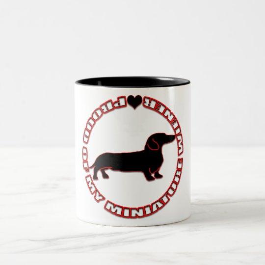 Proud of my Miniature Wiener Two-Tone Coffee Mug