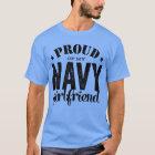 Proud of my Navy GirlfriendMilitary Service T-Shirt