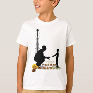 Proud of my OILFIELD DAD T-Shirt
