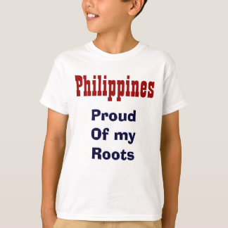 Proud of my roots Philippines t-shirts