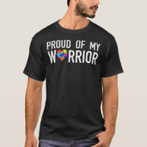 Proud Of My Warrior w/ Autism Awareness Heart T-Shirt