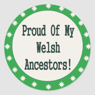 Proud Of My Welsh Ancestors Classic Round Sticker