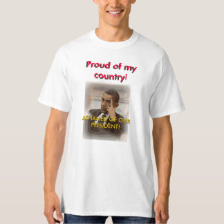 PROUD OF UOR COUNTRY ASHMED OF OUR PRESIDENT T-Shirt