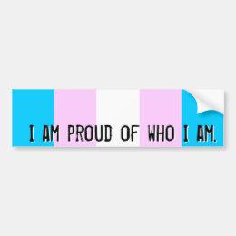 Proud of who I am - Trans flag bumper sticker