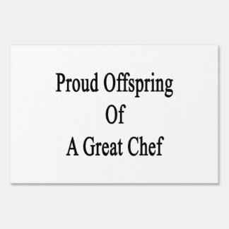 Proud Offspring Of A Great Chef Lawn Sign